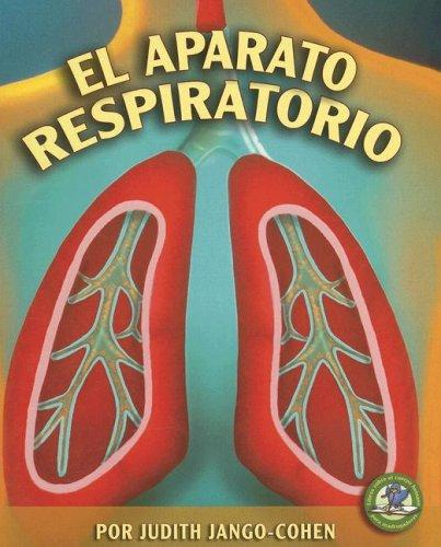 Download El Aparato Respiratorio / The Respiratory System (Libros Sobre El Cuerpo Humano Para Mandrugadores / Early Bird Body Systems)