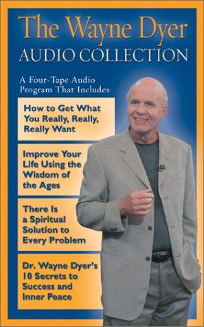 Wayne Dyer Audio Collection by Wayne W. Dyer