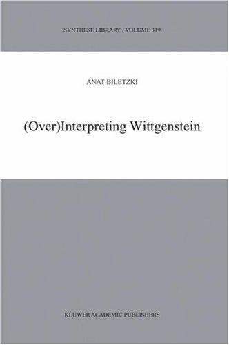 Download (Over)Interpreting Wittgenstein