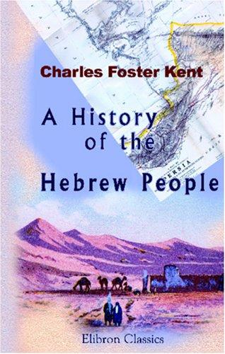 Download A History of the Hebrew People from the Settlement in Canaan to the Division of the Kingdom