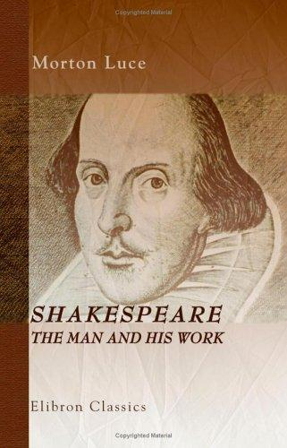 Download Shakespeare, the Man and His Work