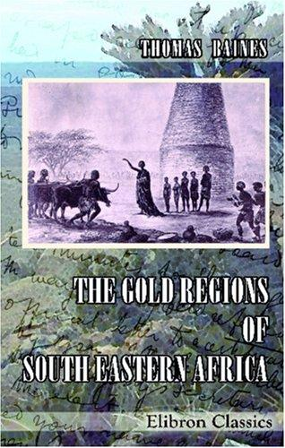 Download The Gold Regions of South Eastern Africa