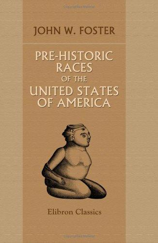 Download Pre-Historic Races of the United States of America