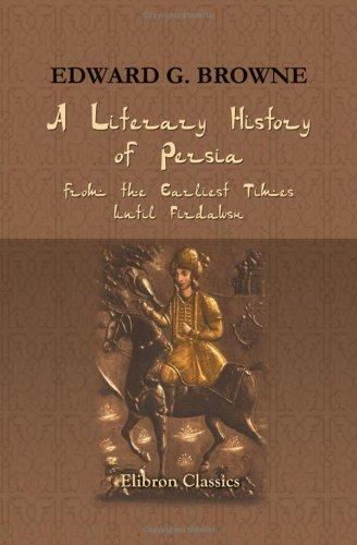 A literary history of Persia by Edward Granville Browne
