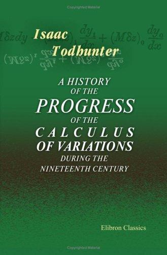 Download A History of the Progress of the Calculus of Variations during the Nineteenth Century