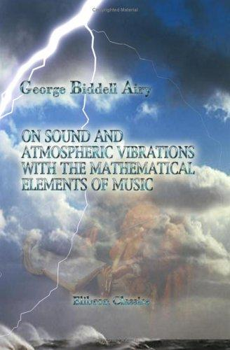 Download On Sound and Atmospheric Vibrations, with the Mathematical Elements of Music