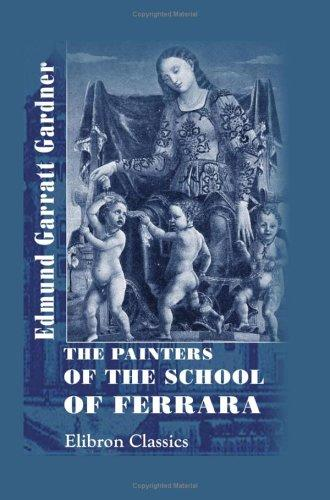 Download The Painters of the School of Ferrara