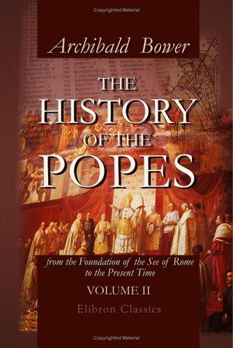 Download The History of the Popes, from the Foundation of the See of Rome to the Present Time