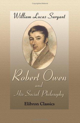 Robert Owen, and His Social Philosophy