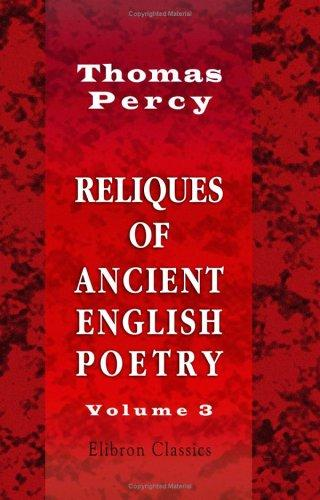 Reliques of Ancient English Poetry by Thomas Percy