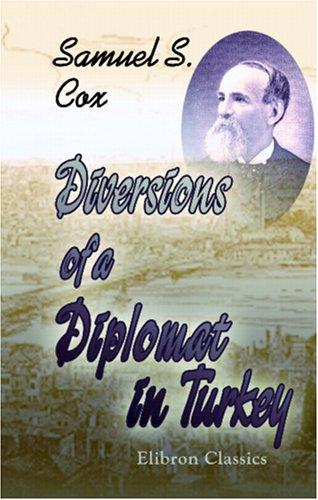Diversions of a Diplomat in Turkey