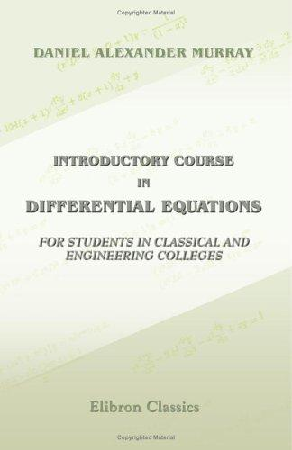 Introductory Course in Differential Equations for Students in Classical and Engineering Colleges