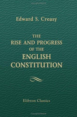 Download The Rise and Progress of the English Constitution