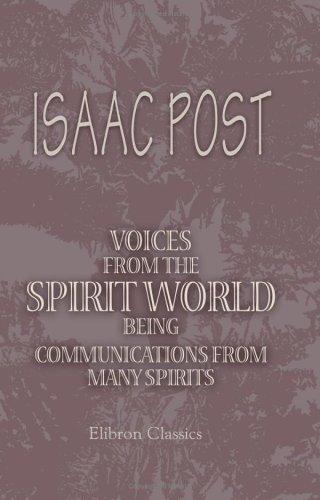 Voices from the Spirit World, being Communications from Many Spirits