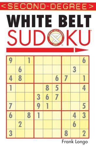 Second-Degree White Belt Sudoku (Martial Arts Sudoku) by Frank Longo
