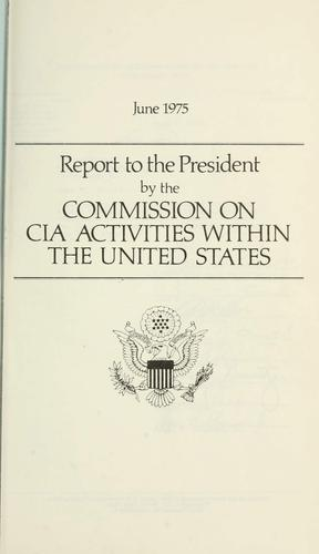 Report to the President by the Commission on CIA Activities within the United States