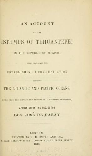Download An account of the isthmus of Tehuantepec in the republic of Mexico