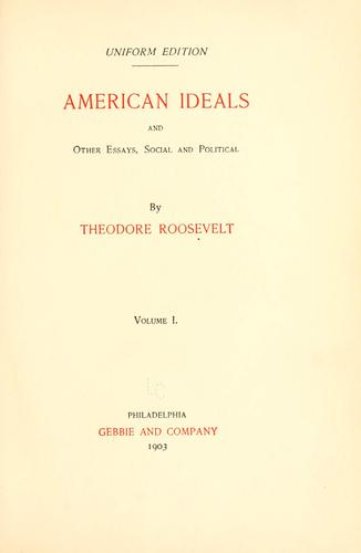 American ideals and other essays, social and political