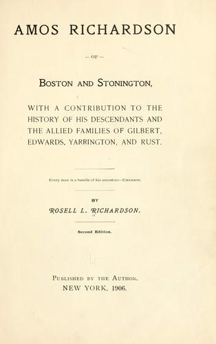 Amos Richardson of Boston and Stonington by Rosell Lewellyn Richardson