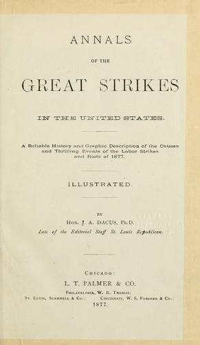 Annals of the great strikes in the United States.