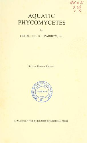 Aquatic Phycomycetes. by F. K. Sparrow