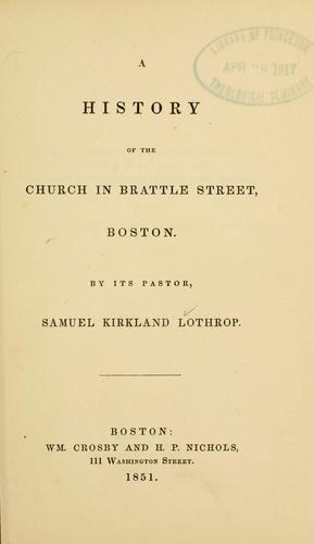 A history of the church in Brattle Street, Boston