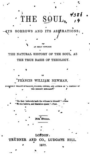 The Soul, Its Sorrows and Its Aspirations: An Essay Towards the Natural History of the Soul, as …