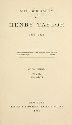 Autobiography of Henry Taylor.