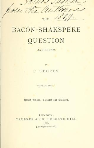 The Bacon-Shakspere question answered.