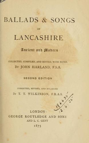 Ballads & songs of Lancashire, ancient and modern.