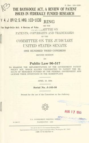 The Bayh-Dole Act, a review of patent issues in federally funded research