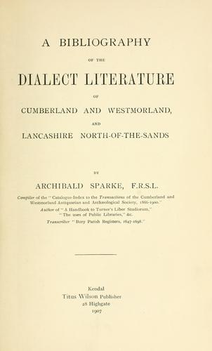 Download A bibliography of the dialect literature of Cumberland and Westmorland, and Lancashire North-of-the-Sands.