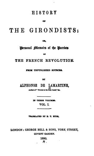 History of the Girondists: Or, Personal Memoirs of the Patriots of the French Revolution from …