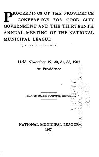 Proceedings of the National Conference for Good City Government and Annual Meeting of the …