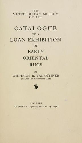 Catalogue of a loan exhibition of early oriental rugs by Metropolitan Museum of Art (New York, N.Y.)