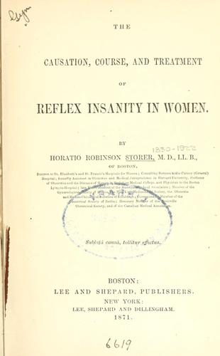The causation, course, and treatment of reflex insanity in women
