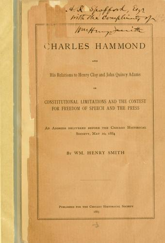 Charles Hammond and his relations to Henry Clay and John Quincy Adams