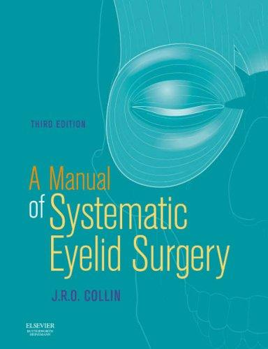 Download A Manual of Systematic Eyelid Surgery