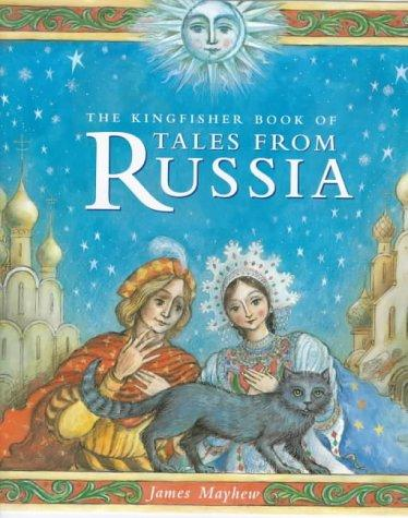 The Kingfisher Book of Tales from Russia