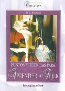 Puntos Y Tecnicas Para Aprender a Tejer / Points and Techniques to Learn How to Knit (Coleccion Creativa / Creative Collection)