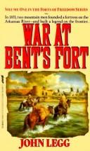 War at Bent's Fort (Forts of Freedom, Vol 1)