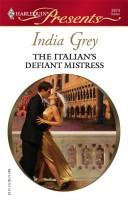 The Italian's Defiant Mistress (Harlequin Presents)