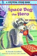 Space Dog the Hero (Stepping Stone Books)