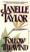 Follow The Wind by Janelle Taylor