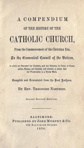 A compendium of the history of the Catholic church
