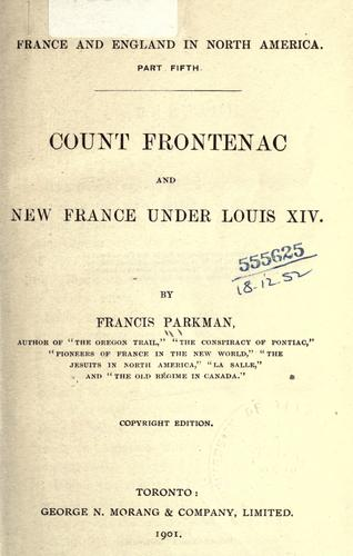 Download Count Frontenac and New France under Louis XIV.