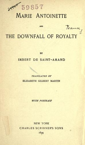 Download Marie Antoinette and the downfall of royalty