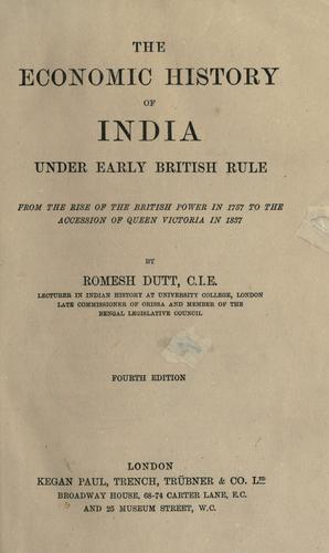 The economic history of India under early British rule, from the rise of the British power in 1757 to the accession of Queen Victoria in 1837.
