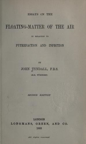 Download Essays on the floating-matter of the air in relation to putrefaction and infection.