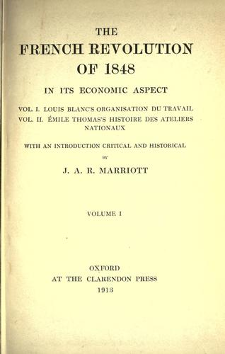 The French Revolution of 1848 in its economic aspect by Marriott, J. A. R. Sir